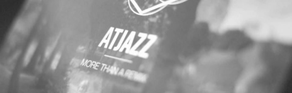Atjazz 'More Than A Remix' Making Waves!