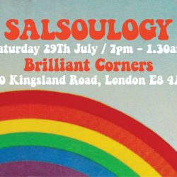 Salsoulogy at Brilliant Corners 29th July